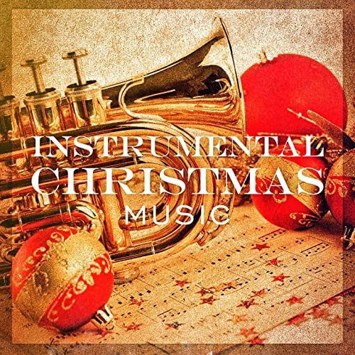 Instrumental Christmas Music.Instrumental Christmas Music 20 Instrumental Versions Of
