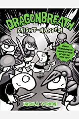 Dragonbreath #10: Knight-napped! Kindle Edition