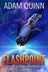 Flashpoint (Book One of the Drive Maker Trilogy): A Galactic Space Opera Adventure Kindle Edition