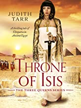 Throne of Isis: A thrilling tale of Cleopatra in Ancient Egypt (Three Queens Book 1)