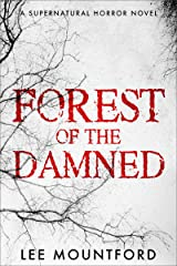 Forest of the Damned: Book 3 in the Supernatural Horror Series (Supernatural Horror Novel Series) Kindle Edition