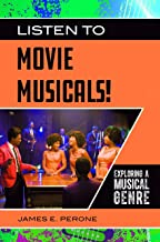 Listen to Movie Musicals!: Exploring a Musical Genre (Exploring Musical Genres)