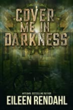 Cover Me in Darkness: A Mystery