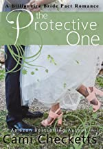 The Protective One (Cami's Billionaire Bride Pact Romance Book 4)