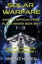 Solar Warfare: Earth Apocalypse Alien Wars Box Set (1-3) (Solar Warfare Troops Series Book 1)