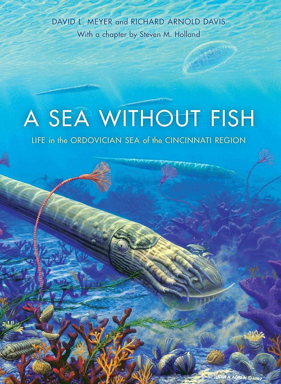 ゴミ箱パケット居住者A Sea without Fish: Life in the Ordovician Sea of the Cincinnati Region (Life of the Past) (English Edition)