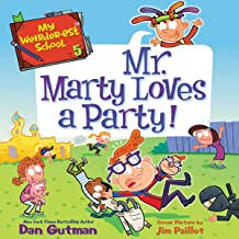 Mr. Marty Loves a Party!: My Weirder-est School, Book 5