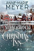 Second Chance at Christmas Inn: A Sweet Small Town Christmas Romance (Love Tries Again Book 3)