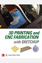 3D Printing and CNC Fabrication with SketchUp Kindle Edition