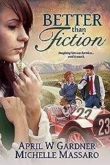Better than Fiction: (A Christian Dual Timeline Novel) Kindle Edition