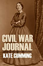 Kate Cumming's Civil War Journal (Abridged, Annotated)