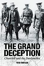 The Grand Deception: Churchill and the Dardanelles