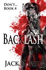 Backlash (Don't. Book 4) Kindle Edition