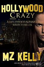 Hollywood Crazy: A Holllywood Alphabet Series Thriller (A Hollywood Alphabet Series Thriller Book 3)