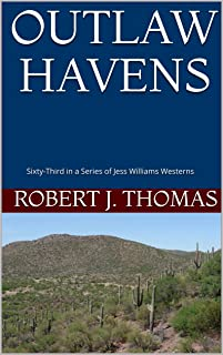 OUTLAW HAVENS: Sixty-Third in a Series of Jess Williams Westerns (A Jess Williams Western Book 63)