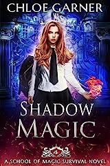 Shadow Magic (School of Magic Survival Book 4) Kindle Edition