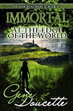 Immortal at the Edge of the World (The Immortal Series Book 3)