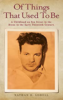 Of Things That Used To Be: A Childhood on Fox Street in the Bronx in the Early Twentieth Century