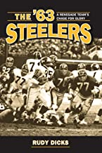 The '63 Steelers : A Renegade Team's Chase for Glory (Writing Sports)