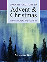 Waiting in Joyful Hope: Daily Reflections for Advent and Christmas 2018-2019