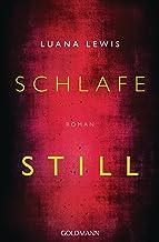 Schlafe still: Roman (German Edition)