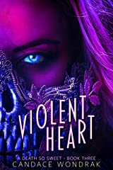 Violent Heart (A Death So Sweet Book 3) Kindle Edition