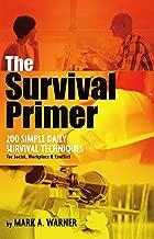 The Survival Primer: 200 Simple Daily Survival Techniques