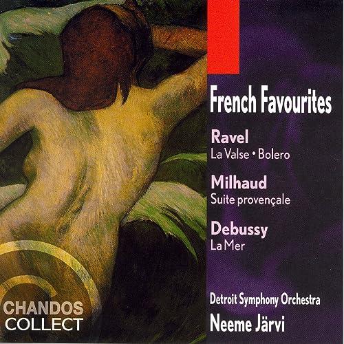 Ravel: La Valse / Bolero / Milhaud: Suite Provencale / Debussy: La Mer