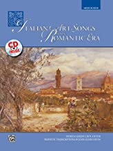 Italian Art Songs of the Romantic Era: Medium High Voice, Book & CD (Italian Edition)
