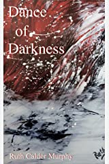Dance of Darkness (The Dance - Collected Poetry Book 4) Kindle Edition