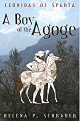 A Boy of the Agoge (Leonidas of Sparta Book 1) Kindle Edition