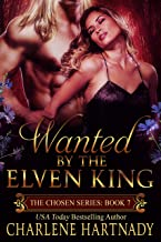 Wanted By the Elven King (The Chosen Series Book 7)