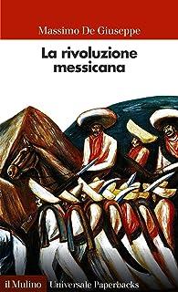 La rivoluzione messicana (Universale paperbacks Il Mulino Vol. 641) (Italian Edition)