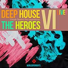 Deep House the Heroes, Vol. Vi Live!