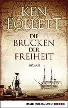 Die Brücken der Freiheit: Roman (German Edition)