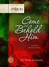 Come and Behold Him (The Passion Translation): Advent Devotional