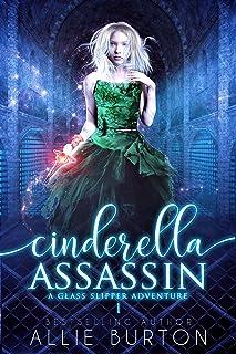 Cinderella Assassin: A Glass Slipper Adventure