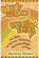 Wheat Free, Worry Free (English Edition) Formato Kindle