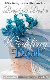 The Wedding Deal: 4-hour read. Marriage of convenience, billionaire romance, sweet and clean. (Colorado Billionaires Book 8)