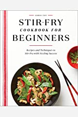 Stir-Fry Cookbook for Beginners: Recipes and Techniques to Stir-Fry with Sizzling Success Paperback