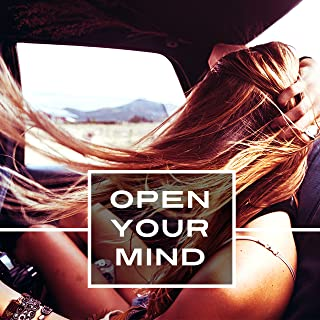 Open Your Mind – Relaxation Sounds, Reiki Healing Music, Serenity and Focus, Sensual Melodies