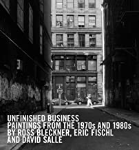 Unfinished Business: Paintings From the 1970s and 1980s by Ross Bleckner, Eric Fischl and David Salle