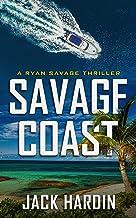 Savage Coast (Ryan Savage Thriller Series Book 1)