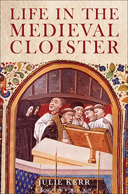 Life in the Medieval Cloister (English Edition)