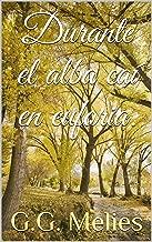 Durante el alba caí en euforia. (Spanish Edition)