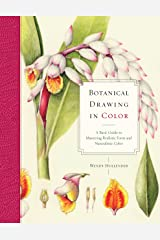 Botanical Drawing in Color: A Basic Guide to Mastering Realistic Form and Naturalistic Color Paperback