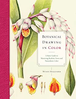 Botanical Drawing In Color: A Basic Guide to Mastering