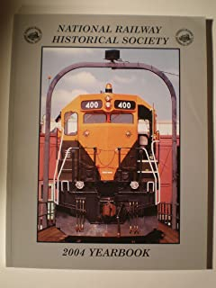 National Railway Historical Society (NRHS) 2004 Yearbook: A Special Issue of The bulletin Volume 69, 2004