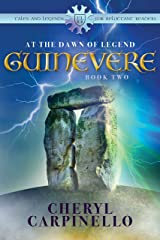 Guinevere: At the Dawn of Legend: Tales & Legends for Reluctant Readers (Guinevere Trilogy Book 2) Kindle Edition