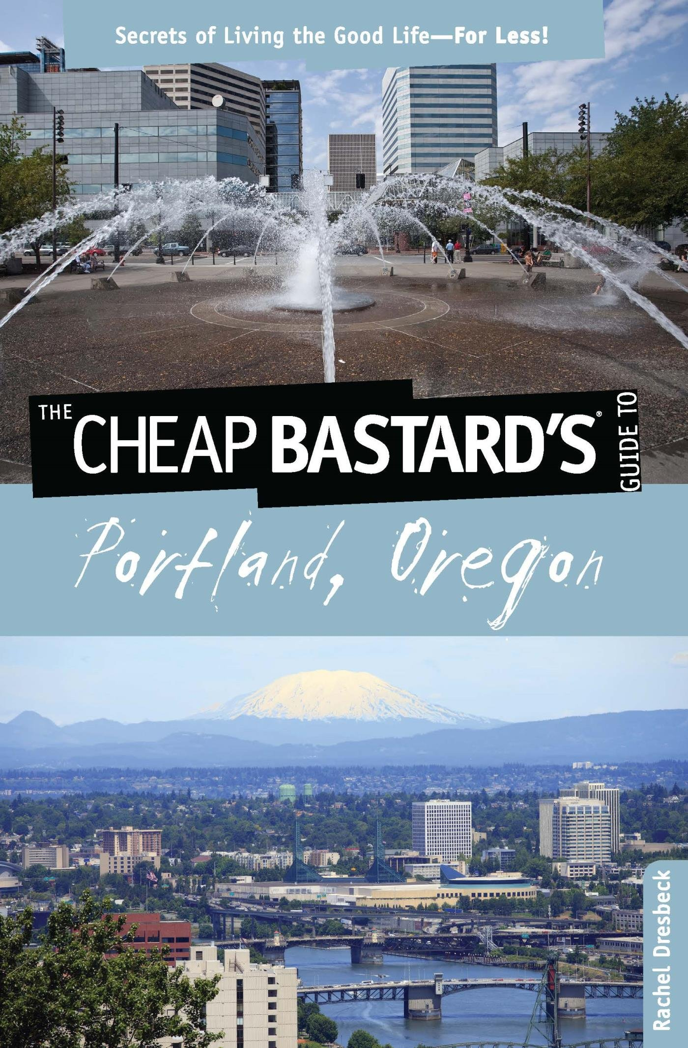 Image OfCheap Bastard's® Guide To Portland, Oregon: Secrets Of Living The Good Life--For Less! (English Edition)